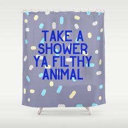 Take a Shower Ya Filthy Animal Shower Curtain