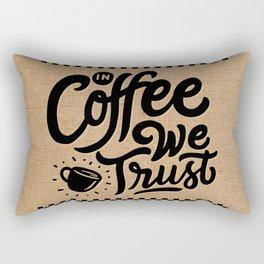 IN COFFEE WE TRUST Rectangular Pillow