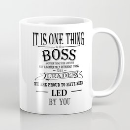 it is one thing to be a boss, leader, Boss Appreciation Gift Coffee Mug