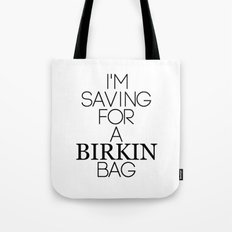 Saving for a Birkin bag Tote Bag