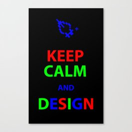 Keep Calm and Design Canvas Print