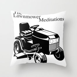 The Lawnmower Meditations Throw Pillow