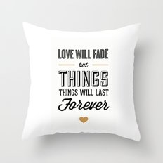 Love Will Fade Throw Pillow
