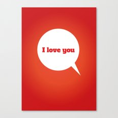 Things We Say - I love you Canvas Print