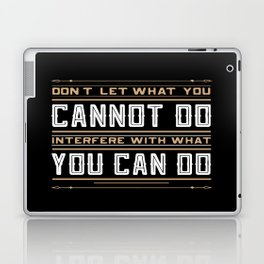 you cannot do interfere with what you can do Inspirational Typography Quote Design Laptop & iPad Skin