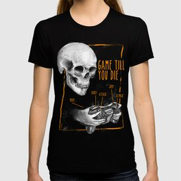 game till you die T-shirt