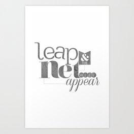 leap & the net will appear Art Print