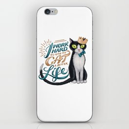 I work hard to give my cat a better life iPhone Skin