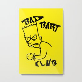 BAD BART CLUB Metal Print