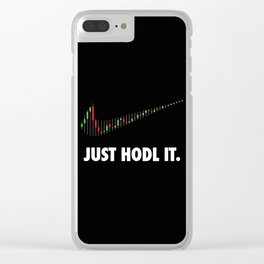 JUST HODL IT Clear iPhone Case