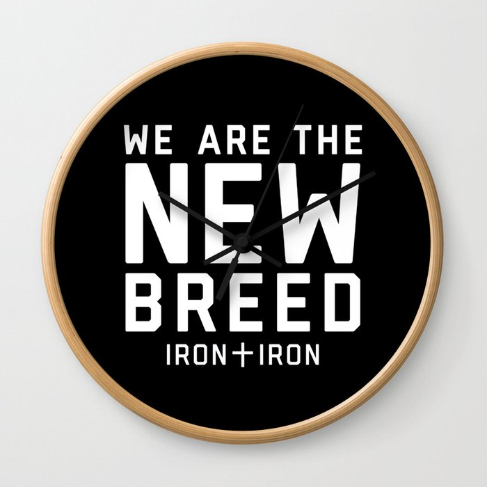 We Are The New Breed Wall Clock
