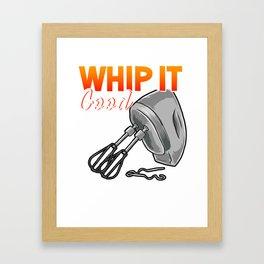 Funny Whip It Good Mixing Pun Cooking Mixer Framed Art Print