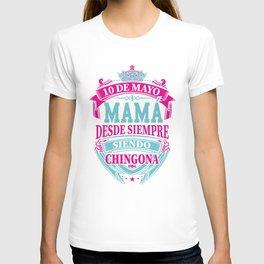 Mama desde siempre Chingona T-shirt
