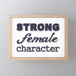 Strong Female Character Framed Mini Art Print