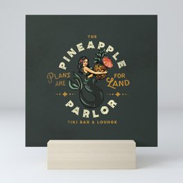 The Pineapple Parlor: Plans Are For Land Mini Art Print