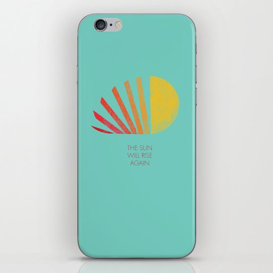 The Sun Will Rise Again iPhone & iPod Skin