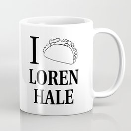 I Taco Loren Hale Coffee Mug