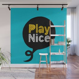 Play Nice blue black and yellow inspirational typography poster bedroom wall home decor Wall Mural