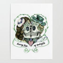 Skull Couple Always Kiss Me Goodnight Poster