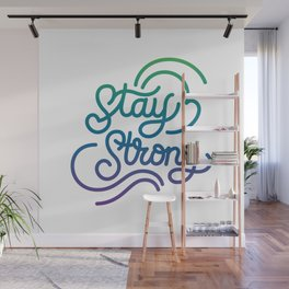 Stay Strong motivational quote lettering in original calligraphic style Wall Mural