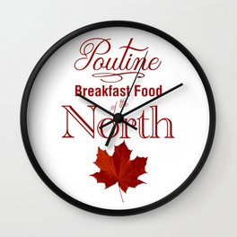 Poutine; Breakfast Food of the North Wall Clock