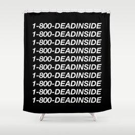1800 Dead inside ( Hotline Bling- Drake ) Shower Curtain
