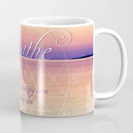 Breathe - Reminder Affirmation Mindful Quote Coffee Mug
