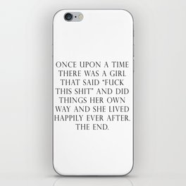 Once upon a time she said fuck this iPhone Skin