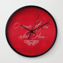 O Come Let Us Adore Him Wall Clock