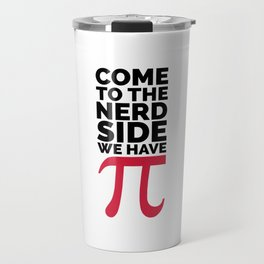 The Nerd Side - Pi Funny Quote Travel Mug