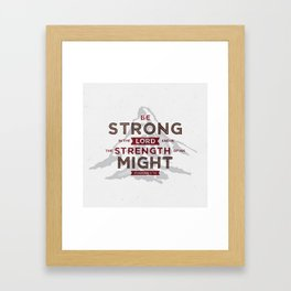 Be Strong in the Lord Framed Art Print