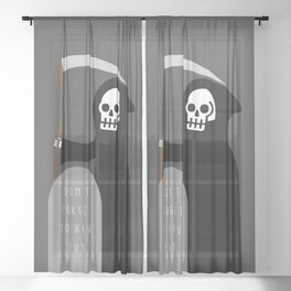 Don't Forget to Have Fun Sheer Curtain