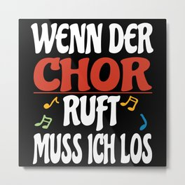 When The Choir Calls I Must Go Lover Gift Metal Print