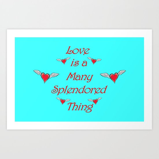 Love is a many splendored thing Art Print