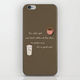 One First Coffee iPhone Skin