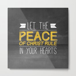 Let Peace Rule - Colossians 3:15 Metal Print