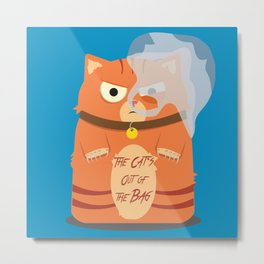 The Cat's Out of the Bag Metal Print