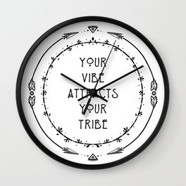 Your vibe attracts your tribe Wall Clock