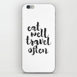 printable art,eat well travel often,kitchen decor,travel sign,travel gifts,quote prints,inspiration iPhone Skin