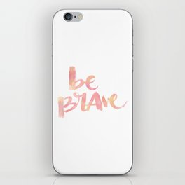Be Brave: watercolored iPhone Skin
