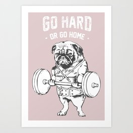 Go Hard or Go Home in Pink Art Print
