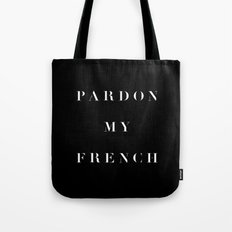 Pardon my French black Tote Bag