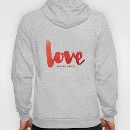 Love Never Fails Hoody