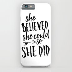 She Believed She Could So She Did iPhone 6 Slim Case