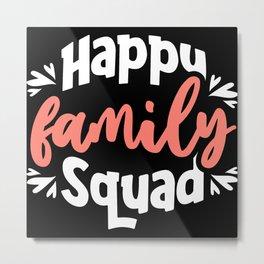 Happy Family Squad Metal Print