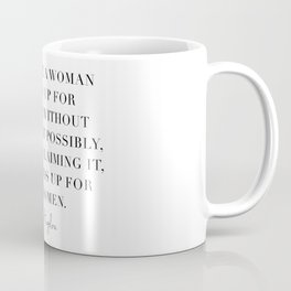 Each Time A Woman Stands Up for Herself … She Stands Up for All Women. -Maya Angelou Coffee Mug
