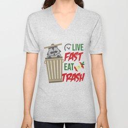Live Fast Eat Trash - Trashy Messy Dirty Raccoon Trash Panda Unisex V-Neck