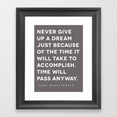 Never give up a dream Framed Art Print