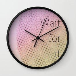 Wait for it Wall Clock