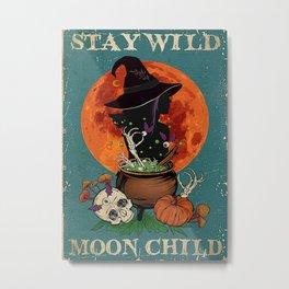 Black Hat Black Hat Witchcraft Stay Wild Moon Child Metal Print